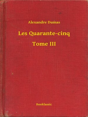 cover image of Les Quarante-cinq--Tome III