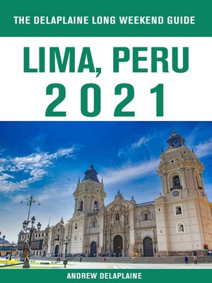 cover image of Lima, Peru--The Delaplaine 2021 Long Weekend Guide