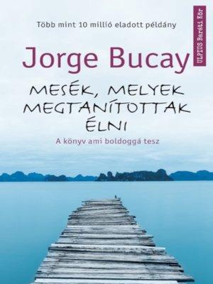 cover image of Mesék, melyek megtanítottak élni