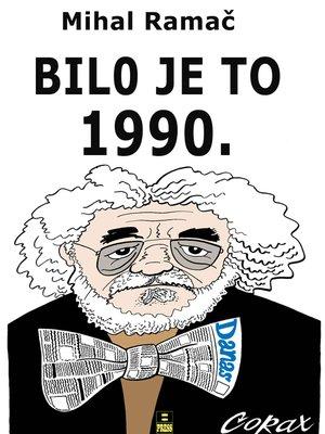 cover image of Bilo Je To 1990.