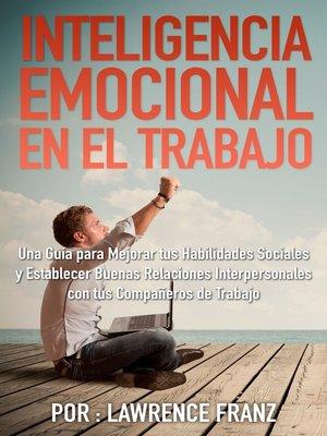 cover image of Inteligencia Emocional en el Trabajo