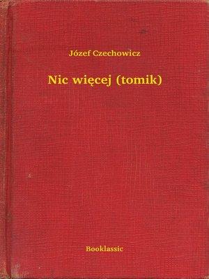 cover image of Nic więcej (tomik)