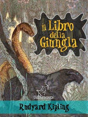 cover image of Il libro della giungla (Nuova edizione illustrata con 89 disegni originali di Maurice de Becque e altri)