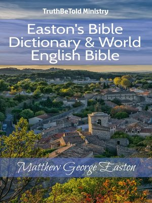 cover image of Easton's Bible Dictionary & World English Bible