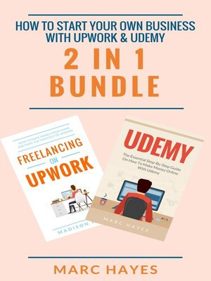 cover image of How To Start Your Own Business With Upwork & Udemy (2 in 1 Bundle)