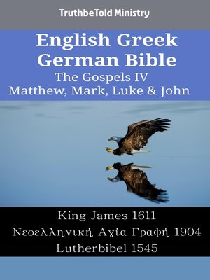 cover image of English Greek German Bible - The Gospels IV - Matthew, Mark, Luke & John