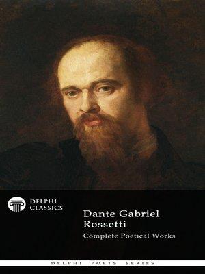 cover image of Dante Gabriel Rossetti - Delphi Poets Series