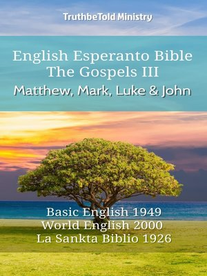 cover image of English Esperanto Bible--The Gospels III--Matthew, Mark, Luke and John