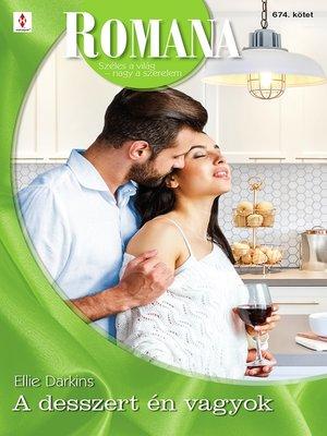 cover image of A desszert én vagyok