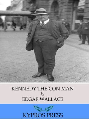 cover image of Kennedy the Con Man