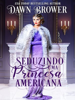cover image of Seduzindo Uma Princesa Americana