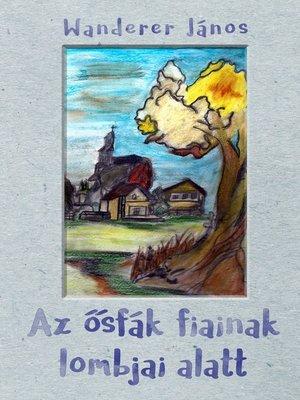 cover image of Az ősfák fiainak lombjai alatt
