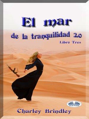 cover image of El Mar De La Tranquilidad 2.0