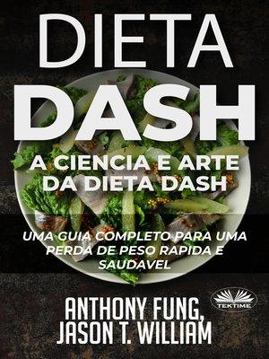 cover image of Dieta Dash--A Ciência E Arte Da Dieta Dash