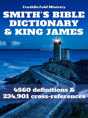 cover image of Smith's Bible Dictionary 1863 and King James Bible
