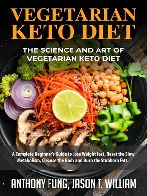 cover image of Vegetarian Keto Diet--The Science and Art of Vegetarian Keto Diet