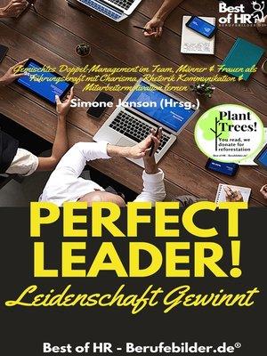 cover image of Perfect Leader! Leidenschaft gewinnt
