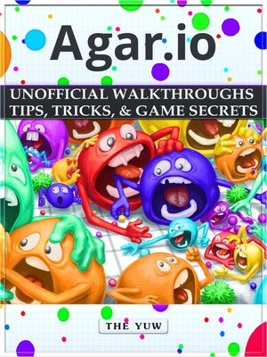 cover image of Agar.io Unofficial Walkthroughs Tips, Tricks, & Game Secrets