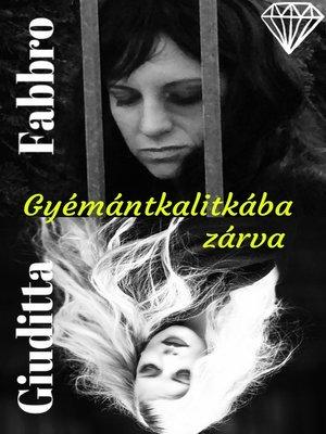 cover image of Gyémántkalitkába zárva