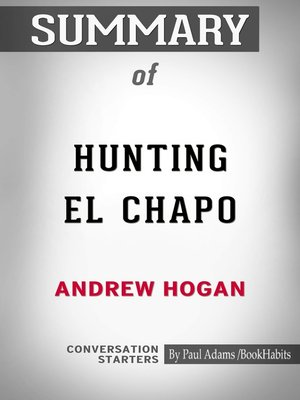 cover image of Summary of Hunting El Chapo: The Inside Story of the American Lawman Who Captured the World's Most-Wanted Drug Lord