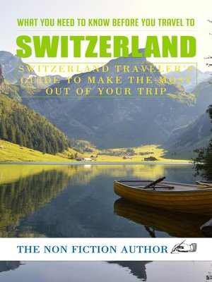 cover image of What You Need to Know Before You Travel to Switzerland