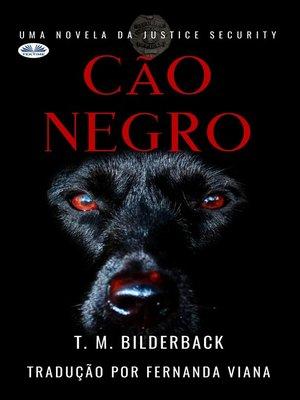 cover image of Cão Negro--Uma Novela Da Justice Security