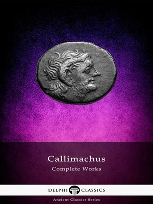 cover image of Delphi Complete Works of Callimachus