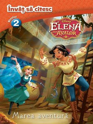 cover image of Invat sa citesc--Nivelul 2--Elena din Avalor--Marea aventura