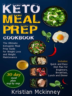 cover image of Keto Meal Prep CookbookThe Ultimate Ketogenic Meal Prep Guide for Weight Loss and Weight Maintenance. Includes