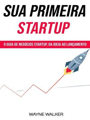cover image of Sua Primeira Startup
