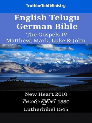 cover image of English Telugu German Bible--The Gospels IV--Matthew, Mark, Luke & John