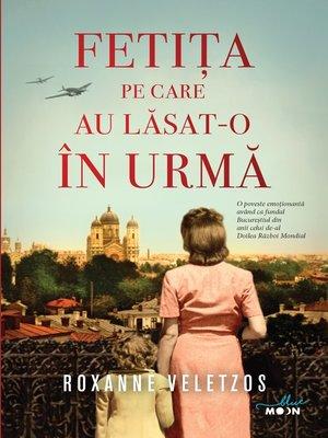 cover image of Fetita Pe Care Au Lasat-O In Urma