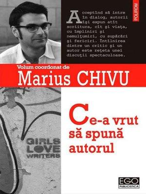 cover image of Ce-a vrut să spună autorul