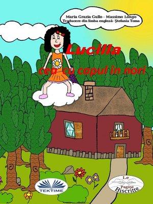 cover image of Lucila Cea Cu Capul În Nori