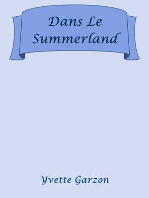 cover image of Dans Le Summerland