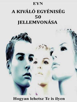 cover image of A kiváló egyéniség 50 jellemvonása