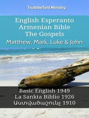 cover image of English Esperanto Armenian Bible--The Gospels--Matthew, Mark, Luke & John