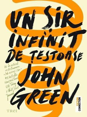 cover image of Un sir infinit de testoase--John Green