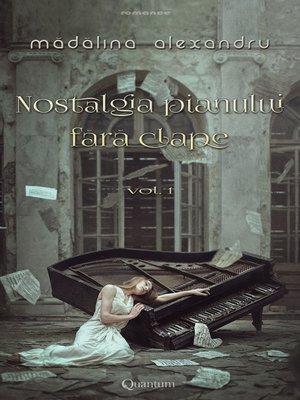 cover image of Nostalgia pianului fără clape Volume 1