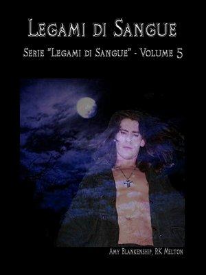 cover image of Legami Di Sangue (Legami Di Sangue--Volume 5)