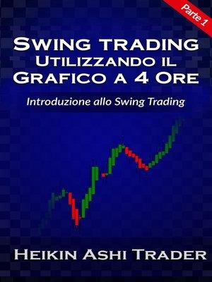 cover image of Swing Trading Utilizzando il Grafico a 4 Ore