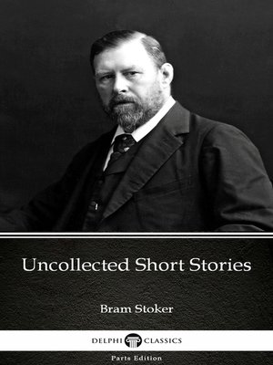 cover image of Uncollected Short Stories by Bram Stoker - Delphi Classics