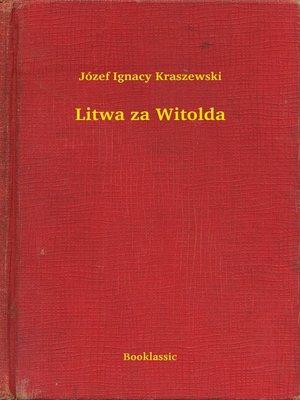 cover image of Litwa za Witolda