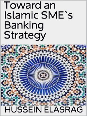 cover image of Toward an Islamic SME`s Banking Strategy