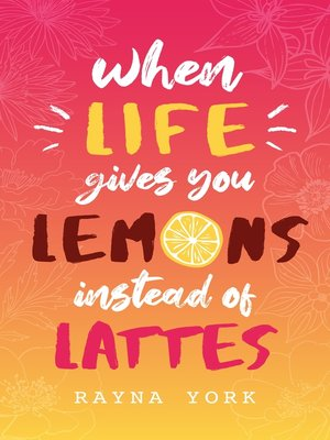 cover image of When Life Gives You Lemons Instead of Lattes