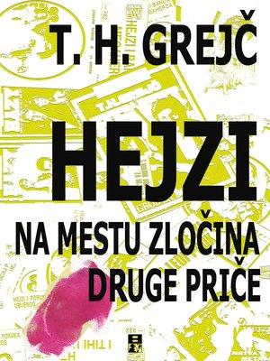 cover image of HEJZI NA MESTU ZLOCINA I DRUGE PRICE