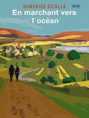 cover image of En Marchant Vers L'Océan