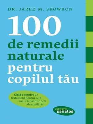 cover image of 100 de remedii naturale pentru copilul tău