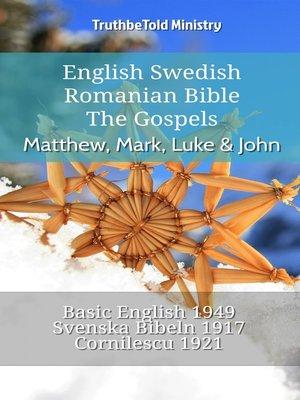 cover image of English Swedish Romanian Bible--The Gospels--Matthew, Mark, Luke & John