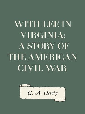 cover image of With Lee in Virginia: A Story of the American Civil War